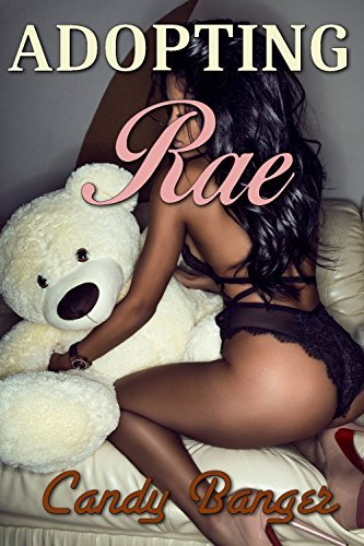 Adopting Rae: ABDL Age Play BWWM Submission Erotica Candy Banger