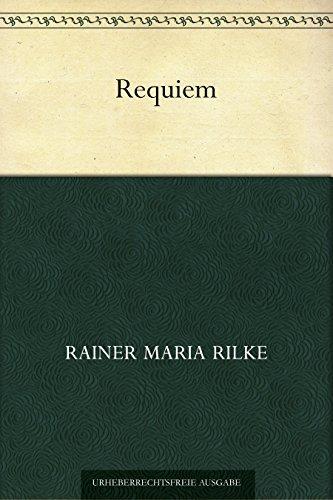 Requiem Rainer Maria Rilke