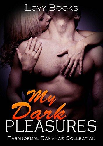 My Dark Pleasures: Paranormal Romance Collection Lovy Books