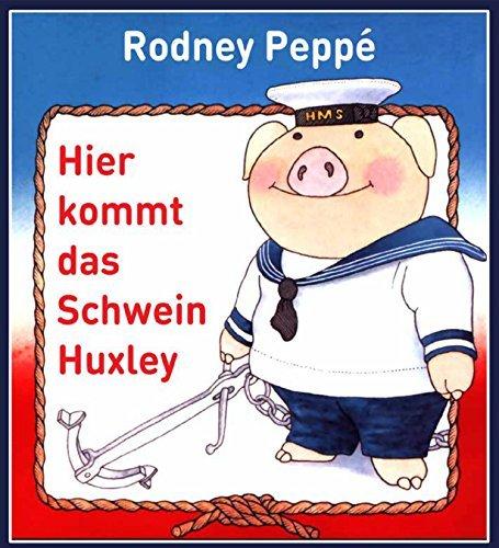 Hier kommt das Schwein Huxley  by  Rodney Peppé