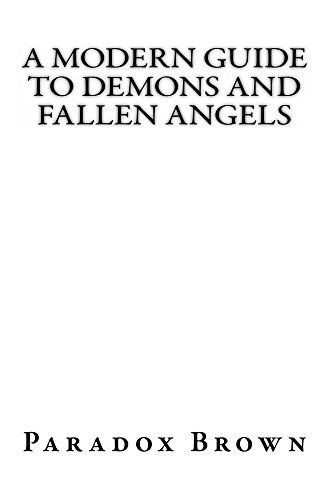 A Modern Guide To Demons And Fallen Angels  by  Paradox Brown