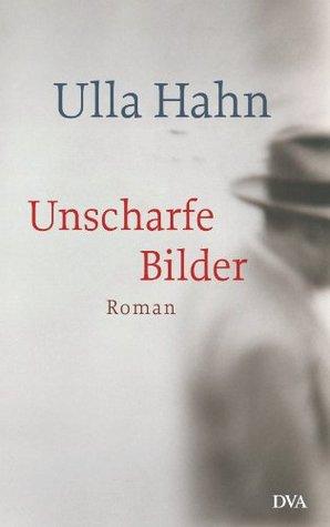 Unscharfe Bilder: Roman Ulla Hahn