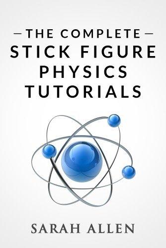 The Complete Stick Figure Physics Tutorials Sarah Allen