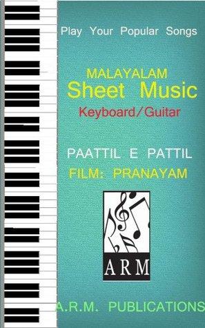Paattil E Paattil from Pranayam sheet Music for keyboard guitar RAJ BALAN S
