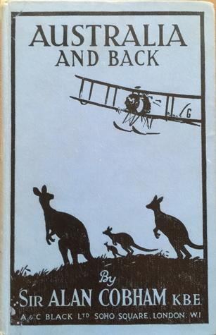 Australia and Back  by  Sir Alan Cobham