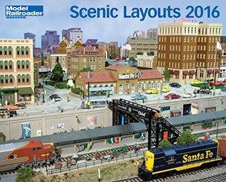 Scenic Layouts 2016  by  Editors of Model Railroader magazine