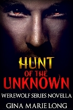 Hunt of the Unknown: Werewolf Series Novella  by  Gina Marie Long