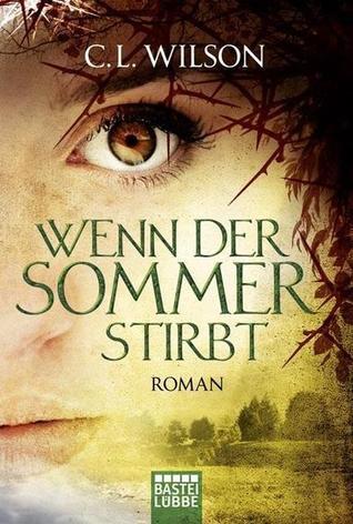 Wenn der Sommer stirbt (Weathermages of Mystral, #1, Teil 2) C.L. Wilson