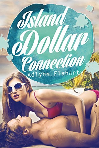 Island Dollar Connection: A Three Part Book  by  Adlynn Flaharty
