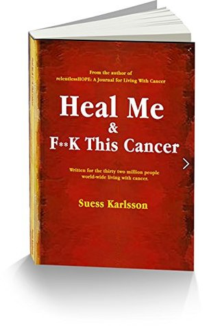 Relentlessshope: A Journal for Living with Cancer (Lined Version Sunflower Hope Suess Karlsson
