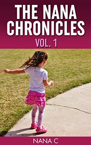 The Nana Chronicles, Vol. 1  by  Nana C