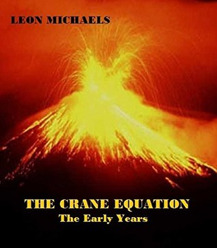 The Crane Equation: The Early Years Leon Michaels