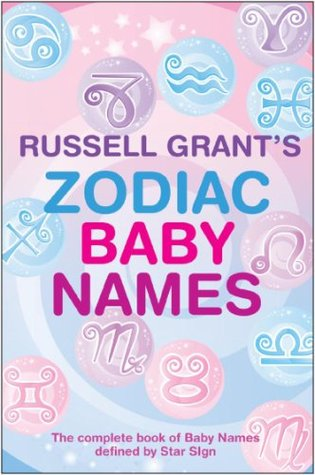 Russell Grants Zodiac Baby Names  by  Russell Grant