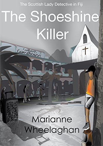 The Shoeshine Killer (The Scottish Lady Detective mysteries Book 2) Marianne Wheelaghan