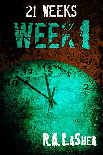 21 Weeks: Week 1  by  R.A. LaShea