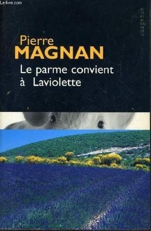 Le parme convient à Laviolette  by  Pierre Magnan