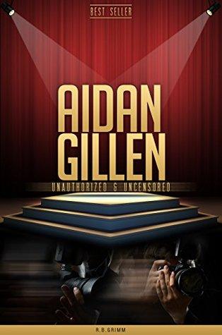 Aidan Gillen Unauthorized & Uncensored R.B. Grimm