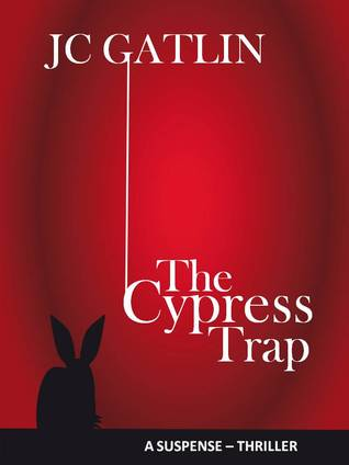 The Cypress Trap J.C. Gatlin
