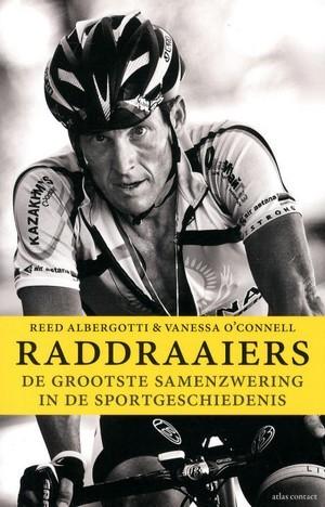 Raddraaiers : de grootste samenzwering in de sportgeschiedenis Reed Albergotti