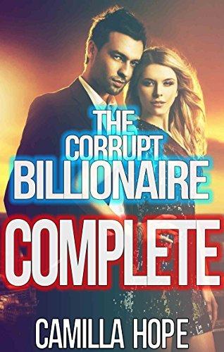 The Corrupt Billionaire COMPLETE Box Set Camilla Hope