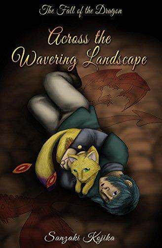 Across the Wavering Landscape (Fall of the Dragon Trilogy Book 2) Sanzaki Kojika