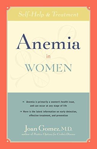 Anemia in Women: Self-Help and Treatment Joan Gomez