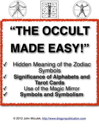 The Occult Made Easy! | Occultism Simplified  by  John Miculek