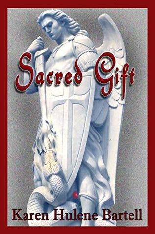 Sacred Gift (The Sacred Journey series Book 2) Karen Hulene Bartell
