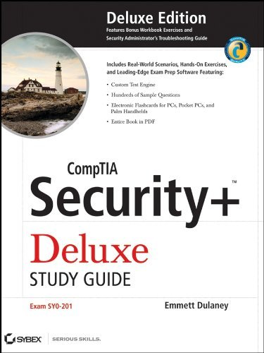 CompTIA Security+TM Deluxe Study Guide: SY0-201  by  Emmett Dulaney