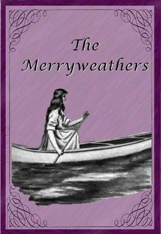 The Merryweathers (Illustrated) (Three Margarets Series Book 6)  by  Laura E. Richards