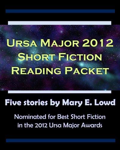 Ursa Major 2012 Short Fiction Reading Packet  by  Mary E. Lowd