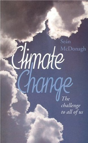 Climate Change: The Challenge to all of us  by  Sean McDonagh
