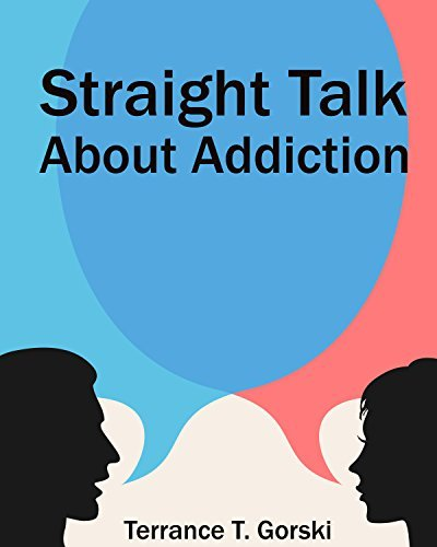 Straight Talk About Addiction  by  Terance Gorski