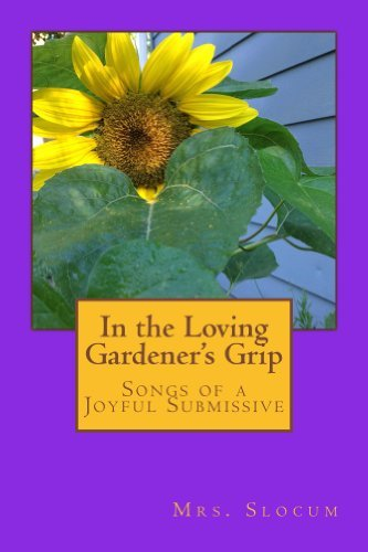 In the Loving Gardeners Grip  by  B Slocum