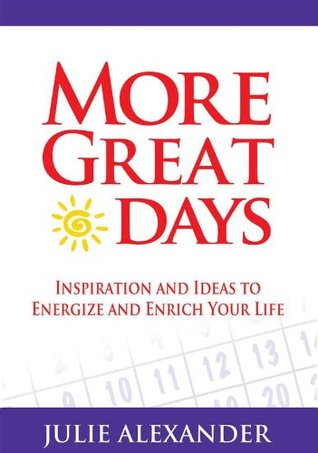 Making Life Count!: 50 Ways to Great Days Julie Alexander