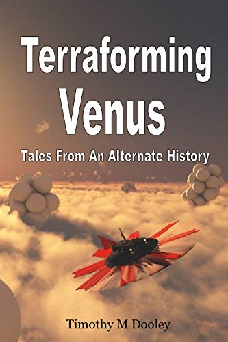 Terraforming Venus: Tales From An Alternate History  by  Timothy Dooley