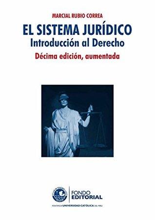 El sistema juridico: Introducción al derecho  by  Marcial Rubio