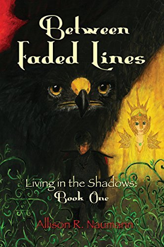 Between Faded Lines: Living in the Shadows: Book One  by  Allison R. Naumann