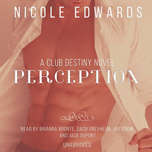 Perception: A Club Destiny Novel, Book 6 Nicole Edwards