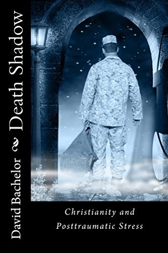 Death Shadow: Christianity and Post Traumatic Stress  by  David L. Bachelor