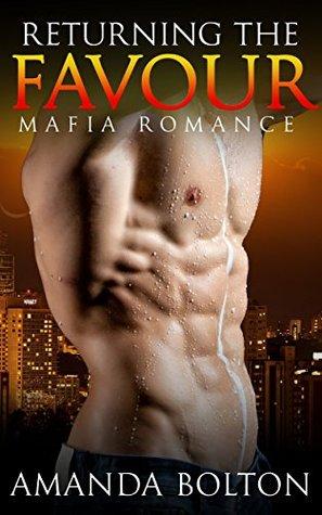 ROMANCE: Mafia Romance: Returning the Favour (Contemporary New Adult & College & Suspense BBW Romance)  by  Amanda Bolton