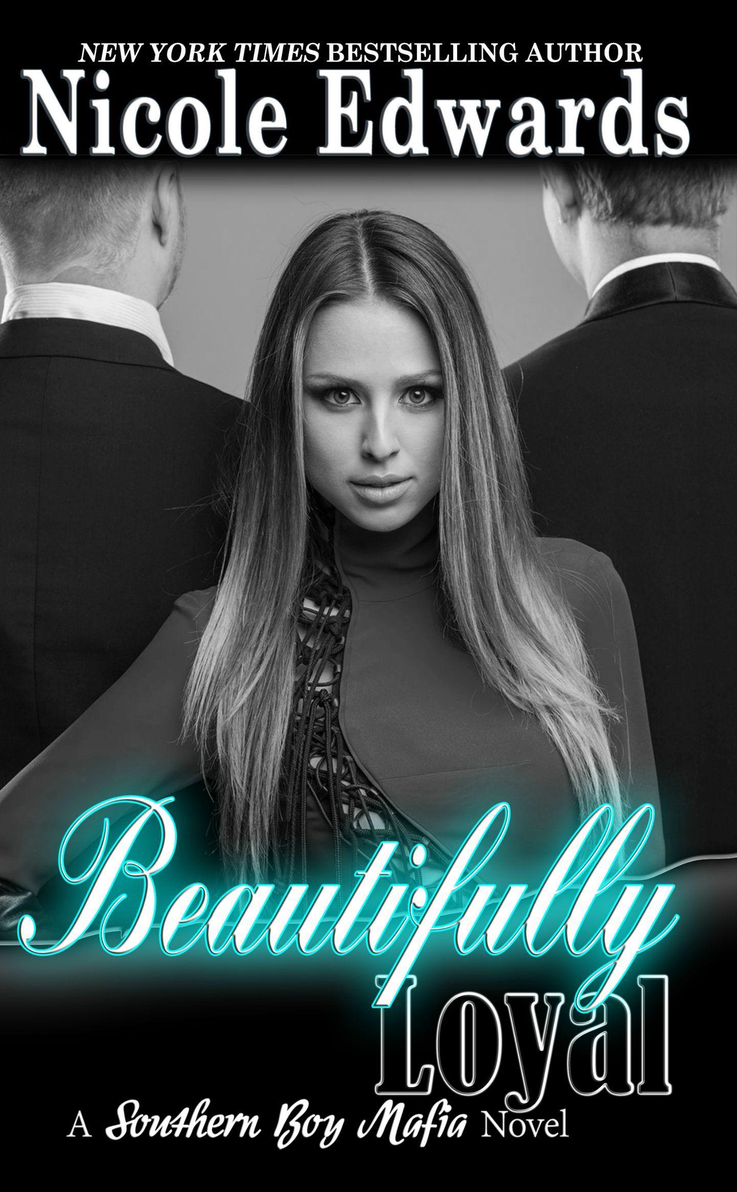 Beautifully Loyal (Southern Boy Mafia #2) Nicole Edwards