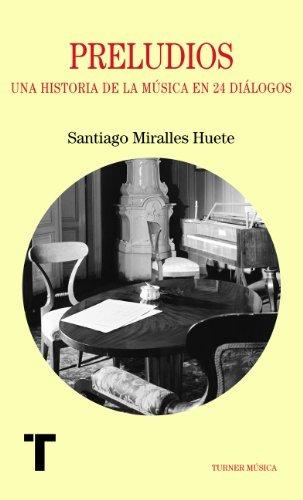 Preludios. Una historia en 24 diálogos  by  Santiago Miralles Huete