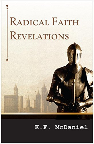 Radical Faith: Revelations K.F. McDaniel