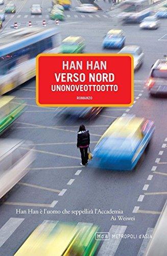 Verso nord. Unonoveottootto  by  Han Han