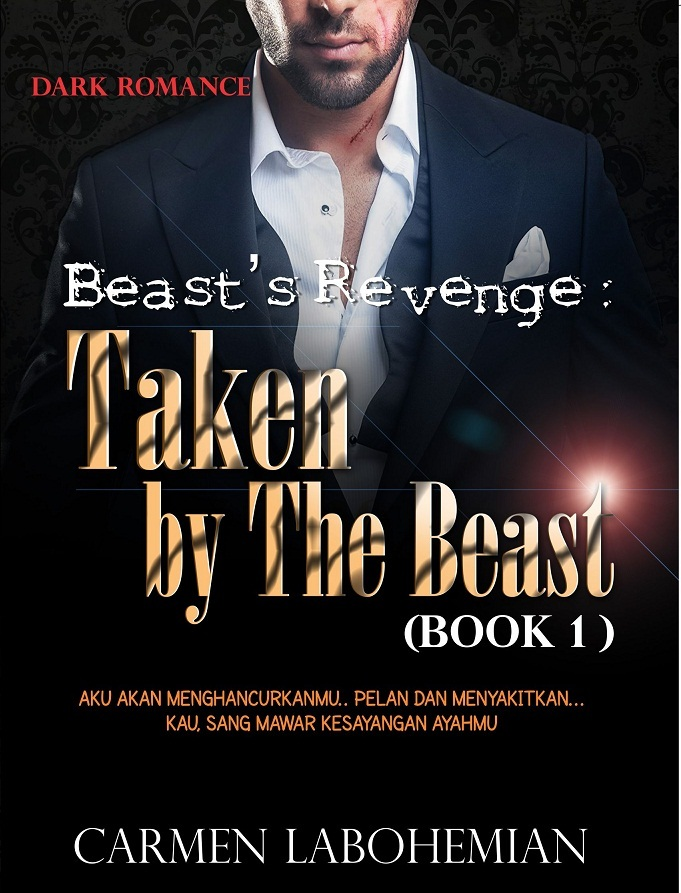 Taken The Beast (Beasts Revenge, #1) by Carmen LaBohemian
