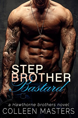 Stepbrother Bastard  (Hawthorne Brothers #1)  by  Colleen Masters