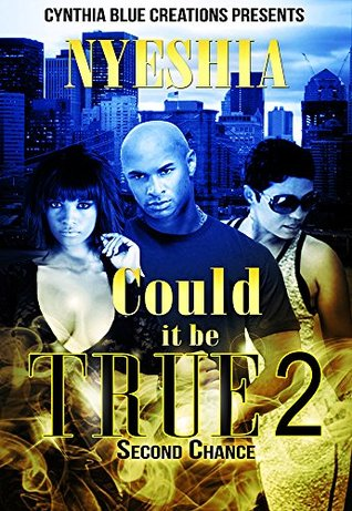 Could It Be True 2: Second Chance Nyeshia