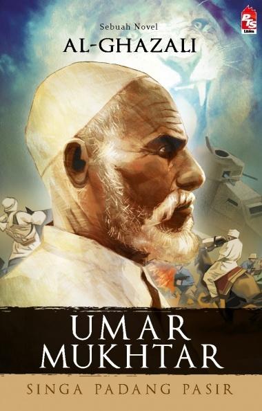 Umar Mukhtar: Singa Padang Pasir  by  Al Ghazali