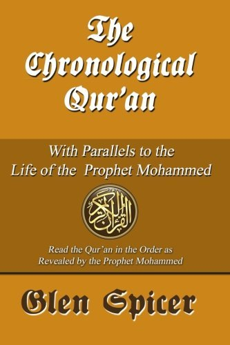 The Chronological Quran: With Parallels to the Life of the Prophet Mohammed  by  Glen Spicer